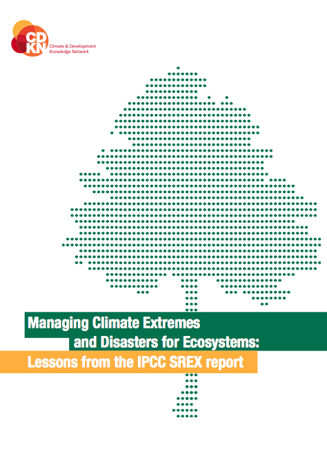 Managing Climate Extremes and Disasters for Ecosystems: Lessons from the IPCC SREX report' front page
