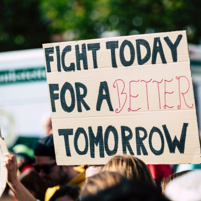 Sign saying 'fight today for a better tomorrow'